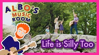 Life Is Silly Too | Albo's Music Room Songs for Kids