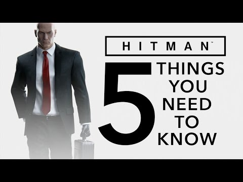 HITMAN (2016) - 5 Things You NEED To Know