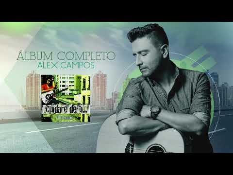 Cuidaré de ti (Álbum completo) - Alex Campos   Audio Oficial