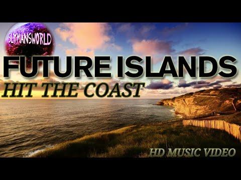 Смотреть клип Future Islands - Hit The Coast