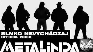 METALINDA - Slnko nevychádzaj ORIGINÁL VIDEO(OfficialMETALINDA)