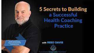 Functional Diagnostic Nutrition® 5 Secrets to Building a Successful Health Coaching Practice