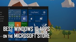 Best Windows 10 Apps on the Microsoft Store!