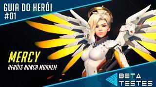 Mercy - Guia de Herói #01 - PILOTO