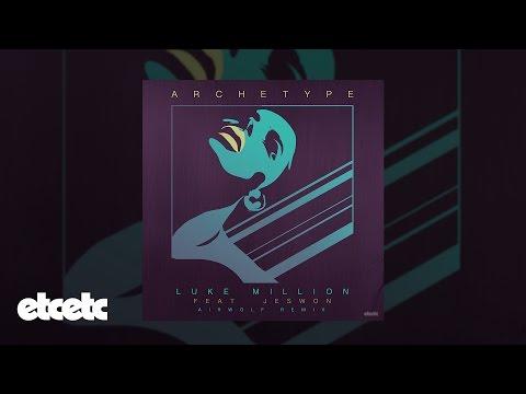 Luke Million - Archetype feat. Jeswon (Airwolf Remix)