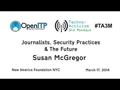 Susan McGregor - Journalists, Security Practices & The Future
