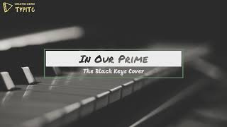 In Our Prime - The Black Keys Cover