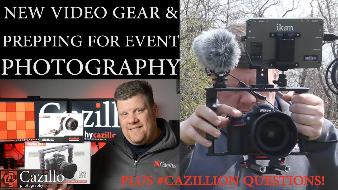 DSLR Video Gear, Prepping for Event Photography & More ...