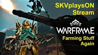SKVplaysON - WARFRAME - Resource Grind Again (Last day of my Booster), Stream, [ENGLISH] PC Gameplay