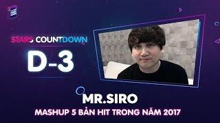 [D-3 ZMA 2017]   Mr Siro Mashup 5 Bản HIT Trong Năm 2017