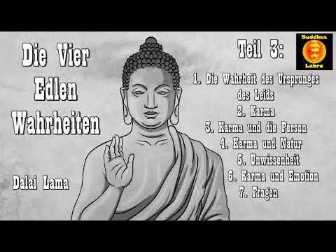 Die vier edlen Wahrheiten 3: Die Wahrheit des Ursprunges des Leids ( Tibetischer Buddhismus )