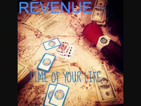 REVENUE - TIME OF YOUR LIFE
