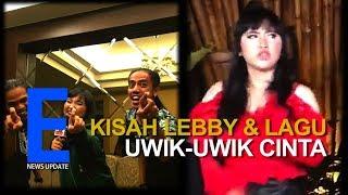 Alasan Lebby Dipilih Menyanyikan Lagu Uwik Uwik Cinta