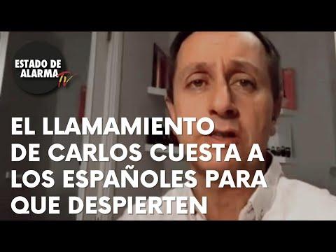 El LLAMAMIENTO de Carlos CUESTA a los ESPAÑOLES para que despierten