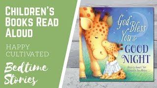 GOD BLESS YOU AΝD GOODNIGHT Bedtime Story | Preschool Books for Kids | Children's Books Read Aloud