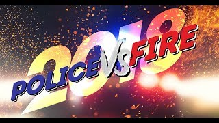 Police vs Fire Fight Night