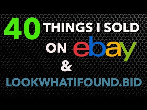 40 Things I Sold on eBay & www.lookwhatifound.bid