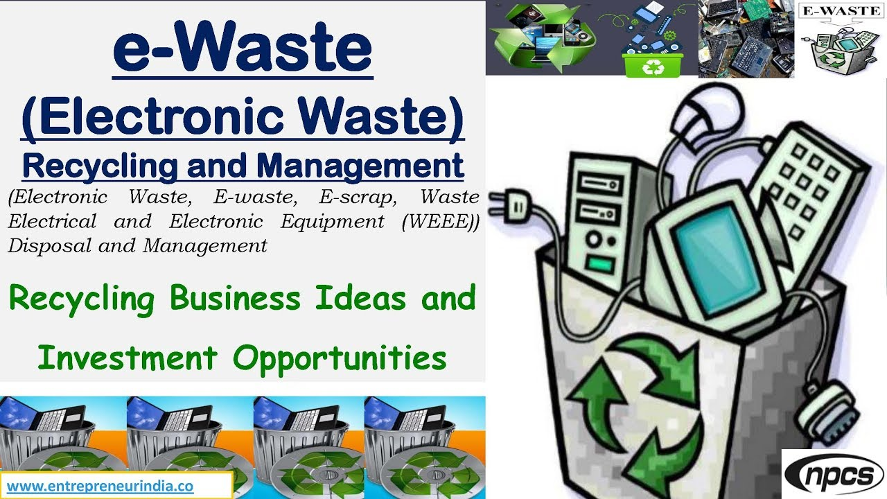 E Waste Electronic Waste Recycling And Management Youtube