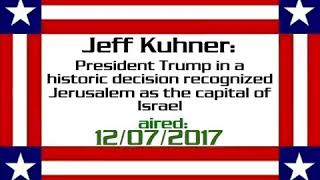 Jeff Kuhner - President Trump in a historic decision recognized Jerusalem as the capital of Israel