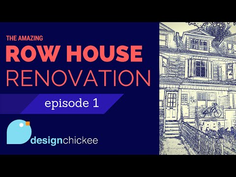 Row House Renovation: Episode 1