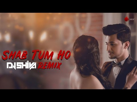 Shab Tum Ho - Official Remix by DJ SHIVA | Darshan Raval | Indie Music Label | Sony Music India
