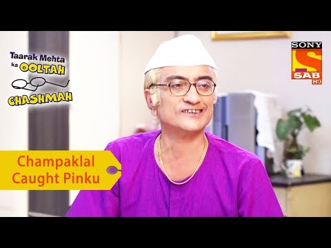 Your Favorite Character   Champaklal Caught Pinku   Taarak Mehta Ka Ooltah Chashmah