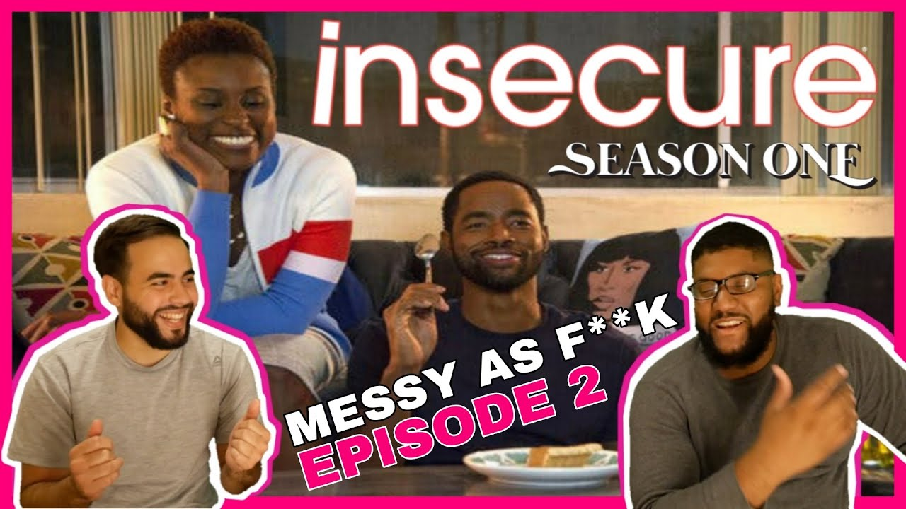 Download Insecure Season 1 Episode 2 : Messy as F**k - Reaction