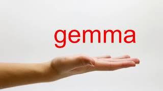 How to Pronounce gemma - American English