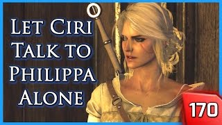 The Witcher 3 ► Let Ciri Speak to Philippa Alone - Yennefer Spies on Them #170
