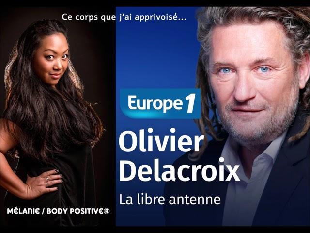 CE CORPS QUE J'AI APPRIVOISÉ | INTERVIEW OLIVIER DELACROIX EUROPE 1