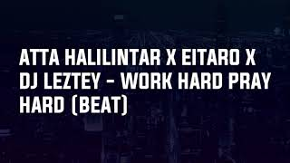 Atta halilintar x eitaro dj leztey - work hard pray (beat free)