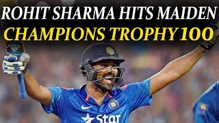 ICC Champions Trophy : Rohit Sharma hits maiden 100 of the tournament   Oneindia News