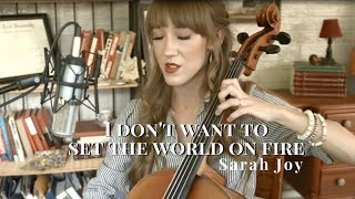 The Ink Spots - I Don't Want to Set the World on Fire | Cello Cover: Sarah Joy