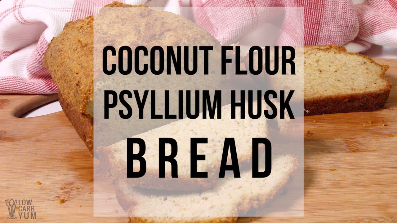 Low Carb Coconut Flour Psyllium Bread