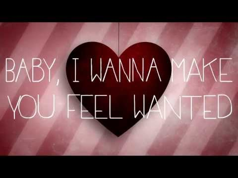 You Feel Make Lyrics Wanted I Want To
