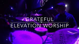 Grateful by Elevation Worship - Live Drum Cam 2017 (HD)