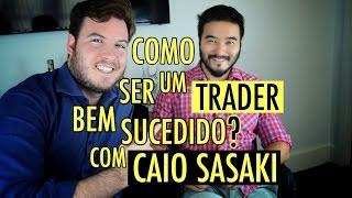 🔴 Como ser um TRADER BEM SUCEDIDO? - Com Caio Sasaki (Portal do Trader)