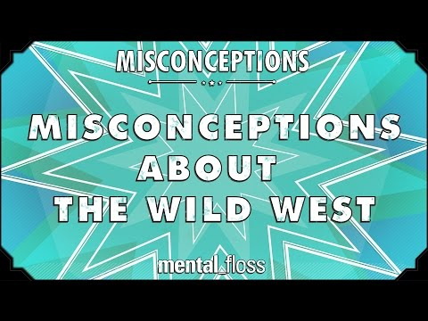 Misconceptions about the Wild West - mental_floss on YouTube (Ep. 57)