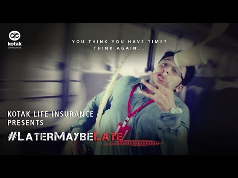 LaterMaybeLate Kotak Life Insurance YouTube