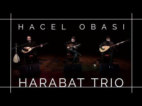 Harabat Trio - Hacel Obası [Tadımlık © 2018 Volkan Kaplan Production]