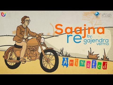 Saajna Re Animation Video - Gajendra Verma | Hindi Songs 2014