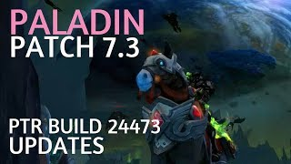 New Paladin Patch 7.3 PTR Build 24473 Updates & Changes