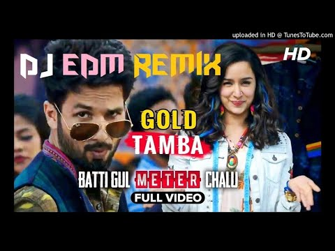 Gold Tamba | Batti Gul Meter Chalu | Dj EDM Remix Song 2018