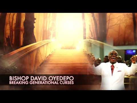 Bishop David Oyedepo:Breaking Generational Curses