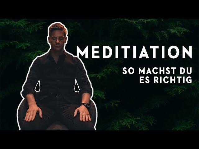 Meditation - SO machst Du es RICHTIG!