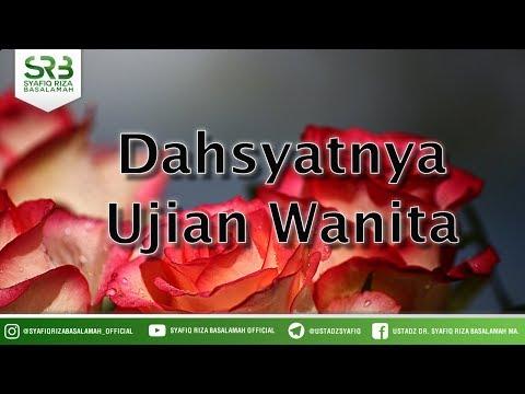 dahsyatnya-ujian-wanita---ustadz-dr-syafiq-riza-basalamah-ma