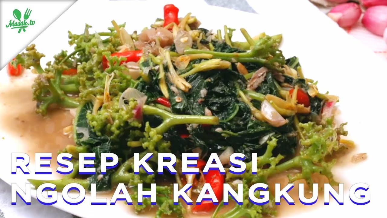 Resep Kreasi Ngolah Kangkung