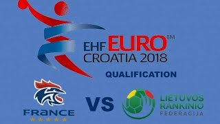 France VS Lituanie Handball Euro 2018 Qualifications