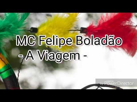 MC Felipe Boladão: A Viagem - Letra