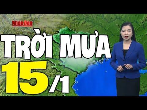 Dự báo thời tiết hôm nay và ngày mai 15/1 | Dự báo thời tiết đêm nay mới nhất